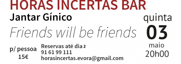 Jantar gínico 'Friend will be friends'
