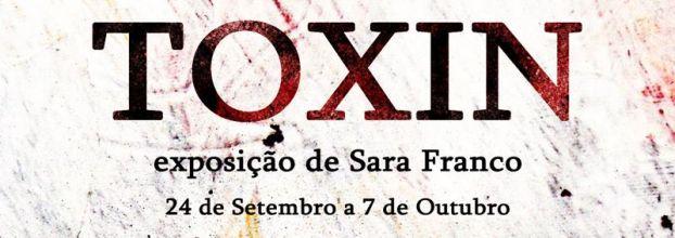 TOXIN - exposição de pintura de Sara Franco