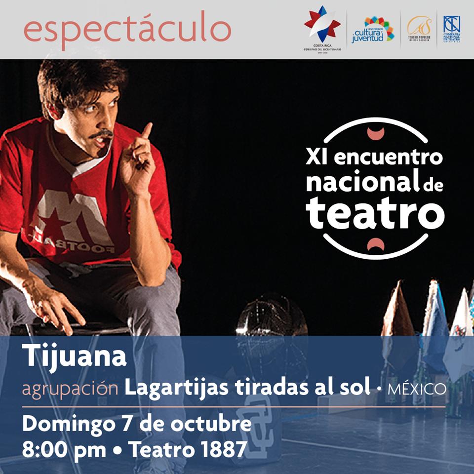 XI encuentro nacional de teatro. Tijuana. Lagartijas Tiradas al Sol
