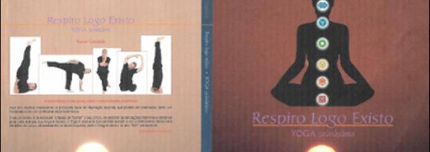Apresentação do livro RESPIRO LOGO EXISTO ( tema: yoga e pranayama)