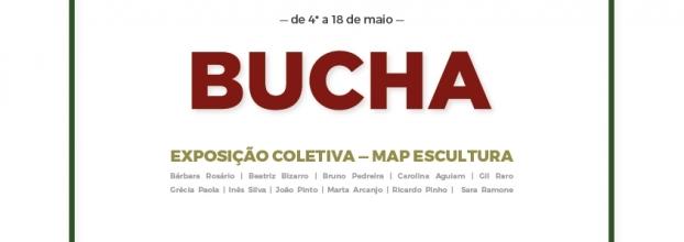 BUCHA - Exposição Colectiva de Escultura