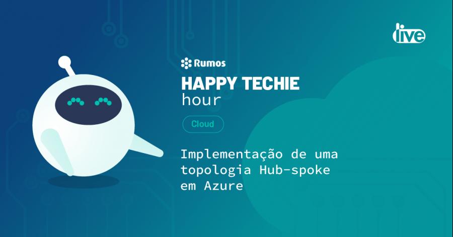 Happy Techie Hour CLOUD: Implementação de uma topologia Hub-Spoke em Azure