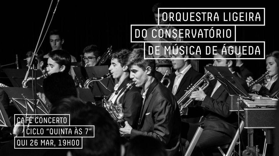Ciclo Quinta Às 7 | Orquestra Ligeira do Conservatório de Música de Águeda