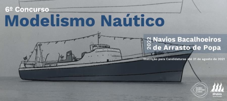 6.º Concurso de Modelismo Náutico - Museu Marítimo de Ílhavo