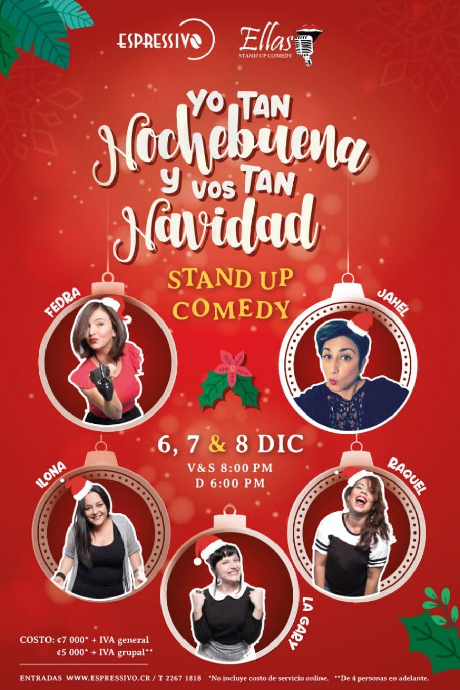Yo tan Noche Buena y vos tan Navidad. Ellas Stand Up Comedy
