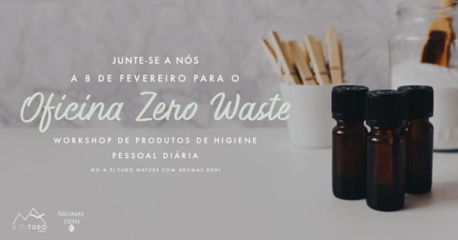 Workshop de Produtos de Higiene Pessoal Diária - Zero Waste