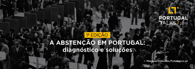 1ª Edição do Portugal Talks | A Abstenção em Portugal: diagnóstico e soluções