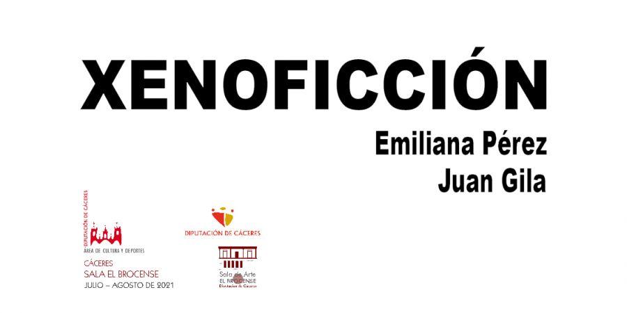 XENOFFICIÓN DE EMILIANA PÉREZ Y JUAN GILA EN LA SALA DE ARTE EL BROCENSE