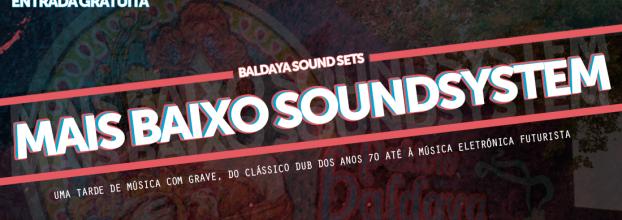 Baldaya Sound Sets: Mais Baixo Soundsystem