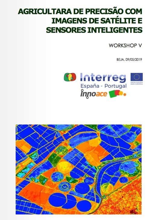 Workshop: Agricultura de precisão com imagens de satélite e sensores inteligentes. Beja (Portugal). 9 de mayo de 2019