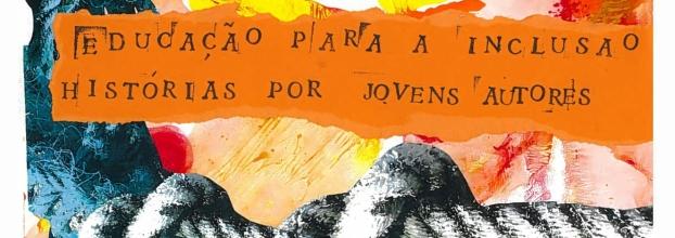 Exposição Colectiva e Lançamento de Livro - Educação para a Inclusão - Histórias por Jovens Autores