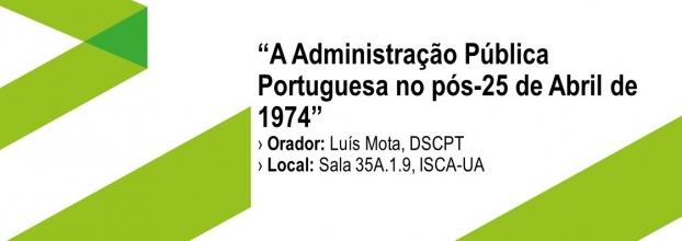 """Aula Aberta com o tema 'A Administração Pública Portuguesa no pós-25 de Abril de 1974"""""""