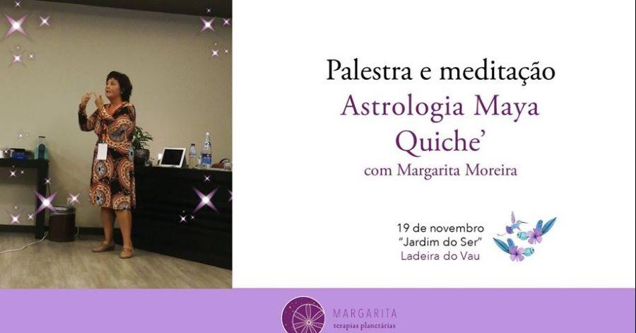 PALESTRA E MEDITAÇÃO DE ASTROLOGIA MAYA QUICHE`