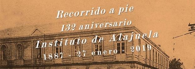 Recorrido histórico a pie. 132 aniversario del Instituto de Alajuela