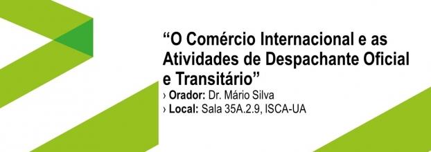 Aula aberta com o tema 'O Comércio Internacional e as Actividades de Despachante Oficial e Transitário'