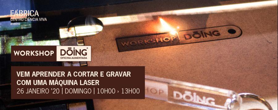 Workshop Dóing - 'Vem aprender a cortar e gravar com uma máquina laser'