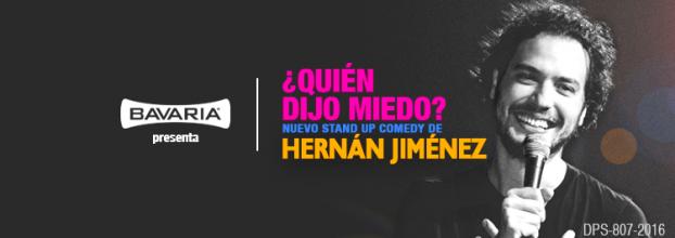 ¿Quién dijo Miedo? Stand Up Comedy de Hernán Jiménez