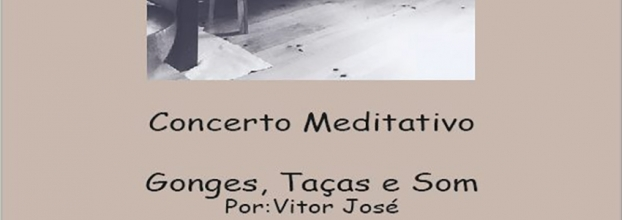 Concerto Meditativo Gonges, Taças e som