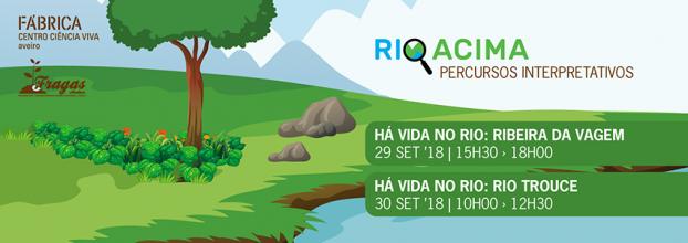 Percurso Interpretativo 'Há vida no rio: Rio Trouce'