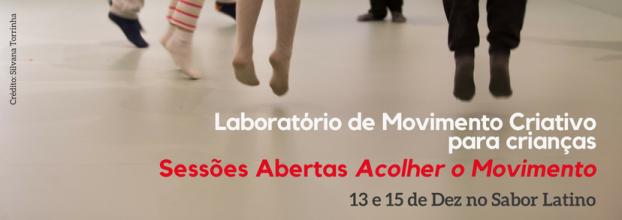 Sessões Abertas Acolher o Movimento- Laboratório de Movimento Criativo para crianças