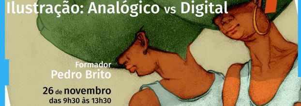 WORKSHOP   ILUSTRAÇÃO: ANALÓGICO VS DIGITAL