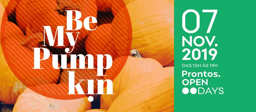Be My PumpKin - Dia Aberto Prontos
