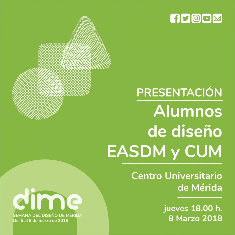 Presentación: Proyectos de alumnos de diseño // EASDM + CUM