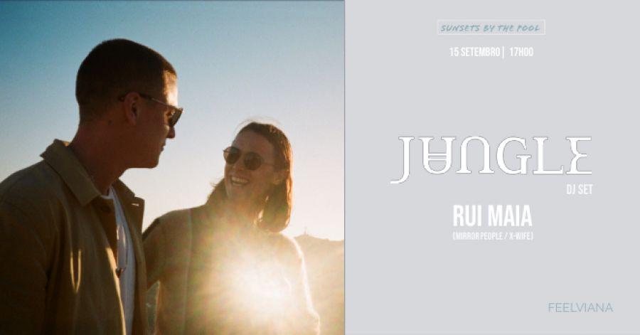 Jungle (DJ Set) + Rui Maia - Sunsets by the Pool