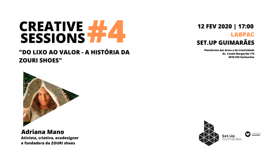#4 Creative session - 'DO LIXO AO VALOR - A HISTÓRIA DA ZOURI SHOES'
