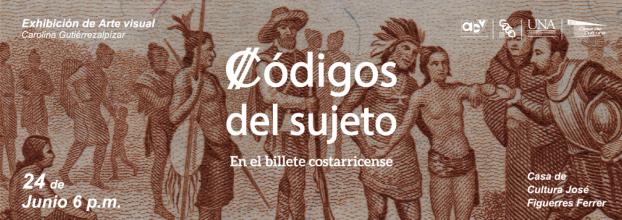 Códigos del sujeto en el billete costarricense. Muestra de investigación de arte visual