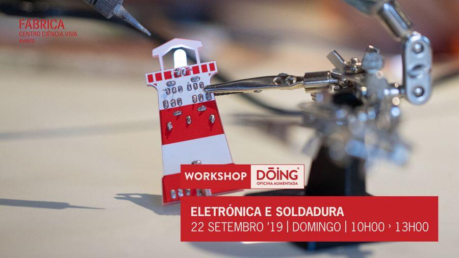 Workshop DÓING - 'Eletrónica e Soldadura'