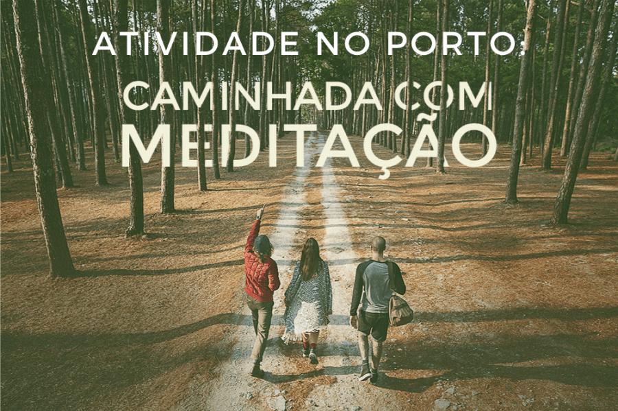 Caminhada com Meditação no Porto