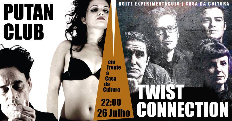 Putan Club & Twist Connection - Noite Experimentáculo