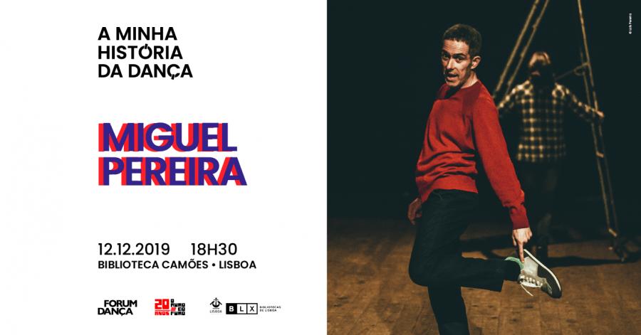 Palestra 'A Minha História da Dança', por Miguel Pereira