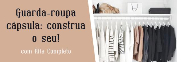 Guarda-roupa cápsula: construa o seu!