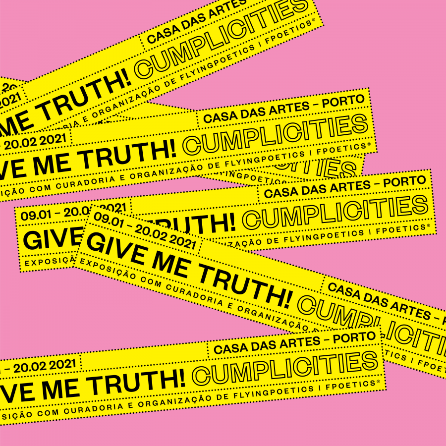 Give me truth! Cumplicities - INÉDITO@CORPO