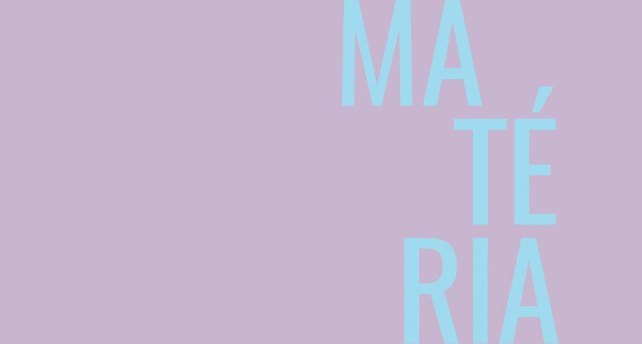 MATÉRIA #7 Catarina Vieira & Sofia Dinger | Experimentação. Encontro. Partilha