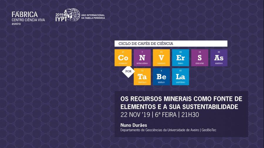 Conversas por Tabela - 'Os recursos minerais como fonte de elementos e a sua sustentabilidade'