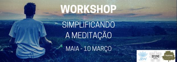 Workshop Intensivo de Meditação - 'Simplificando a Meditação'