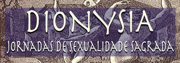 DIONYSIA - 4as Jornadas de Sexualidade Sagrada