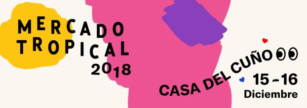 Mercado tropical 2018. Diseño, artesanía y más