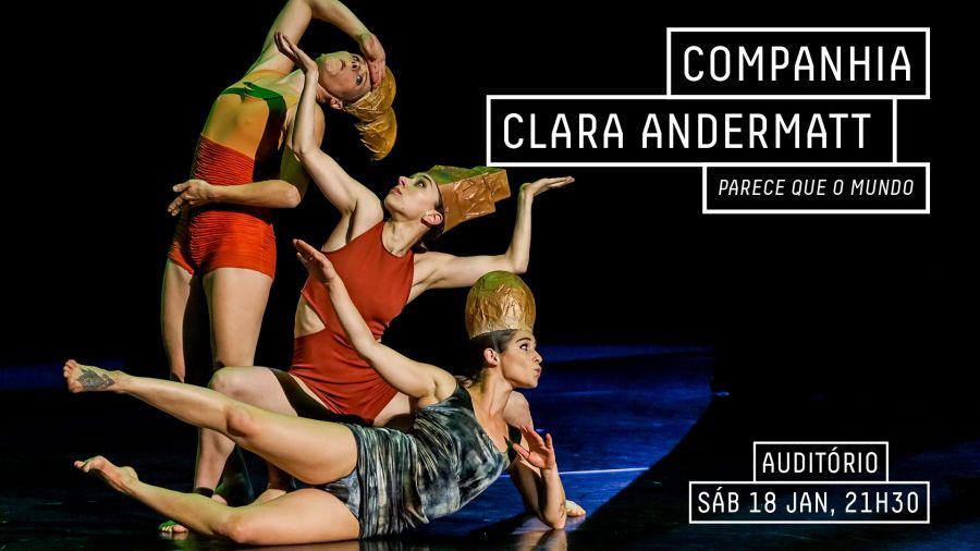 Parece que o Mundo | Companhia Clara Andermatt