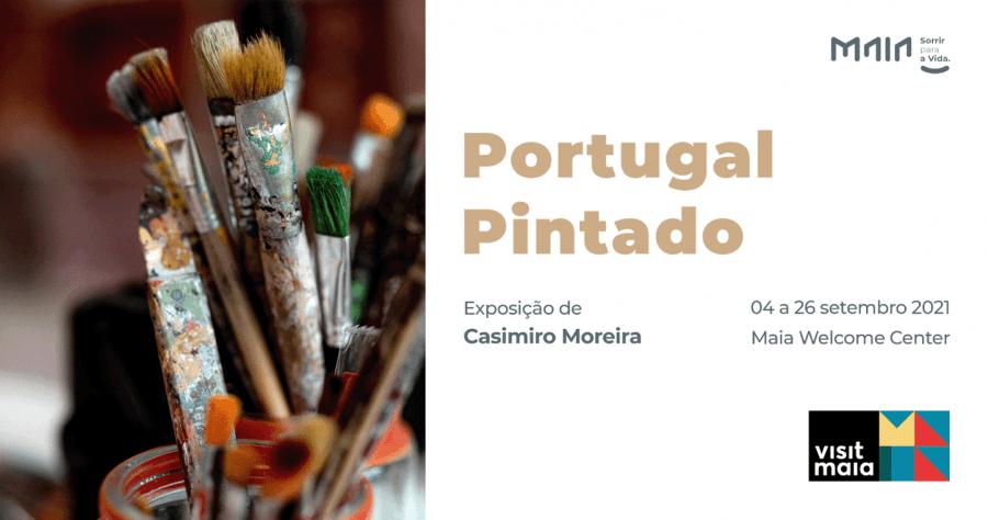 Exposição 'Portugal Pintado', de Casimiro Moreira
