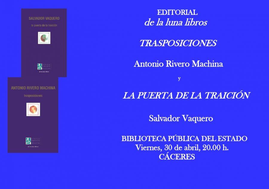 Presentación de Trasposiciones de Antonio Rivero Machina y La puerta de la traición de Salvador Vaquero en Cáceres