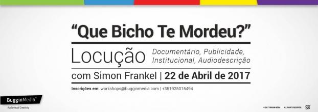 Workshop 'Que Bicho Te Mordeu?' - Locução