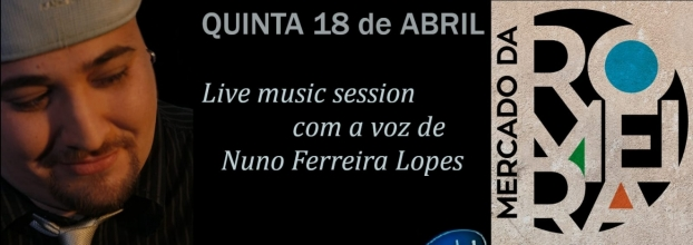 Live Music Session - Mercado da Romeira - Nuno Ferreira Lopes