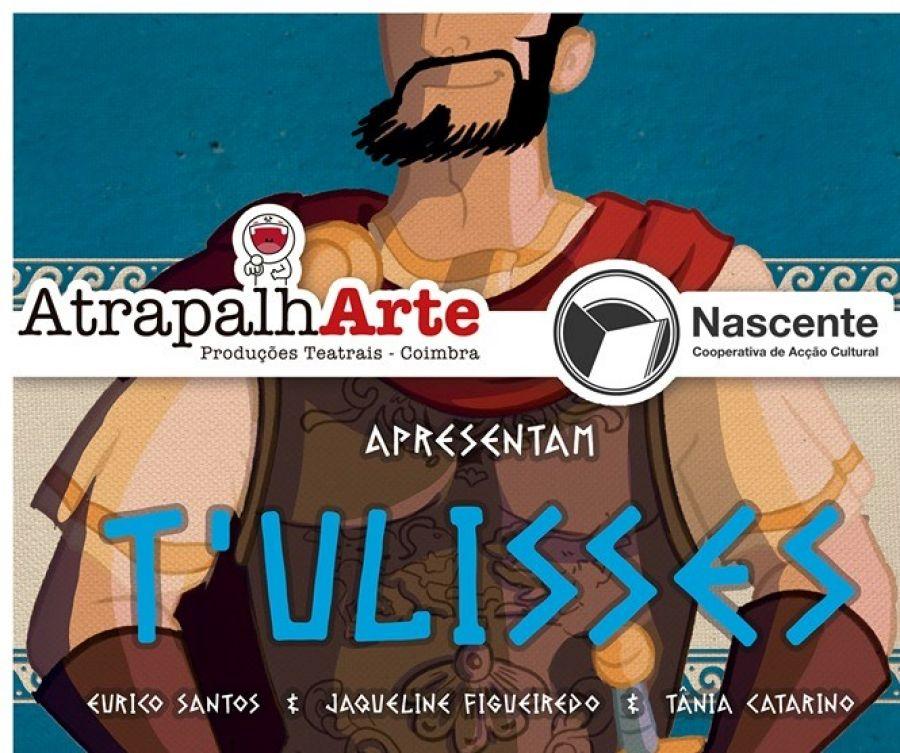 """T' Ulisses"" no Auditório Nascente"