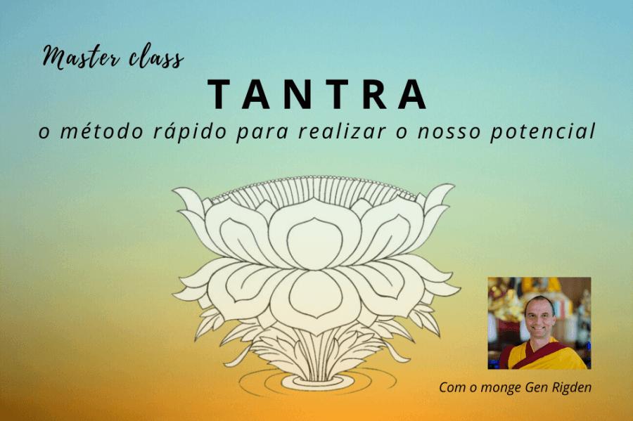 Master class on-line: Tantra - O método rápido para realizar o nosso potencial