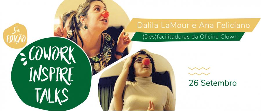 Cowork Inspire Talk - 5ª Edição com Dalila LaMour e Ana Feliciano