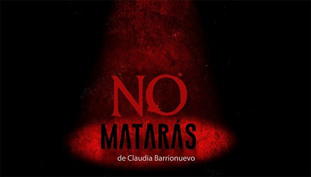 No matarás. Claudia Barrionuevo. Comedia negra
